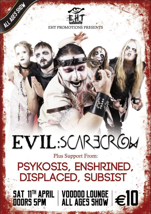 Evil Scarecrow with Psykosis, Displaced, Enshrined and Subsist. Check EHT Promotions for details and tickets.