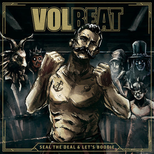 VOLBEAT SEAL THE DEAL AND LETS BOOGIE