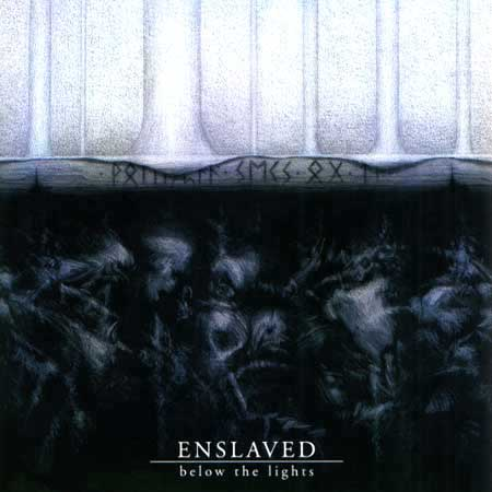 Enslaved Below the Lights