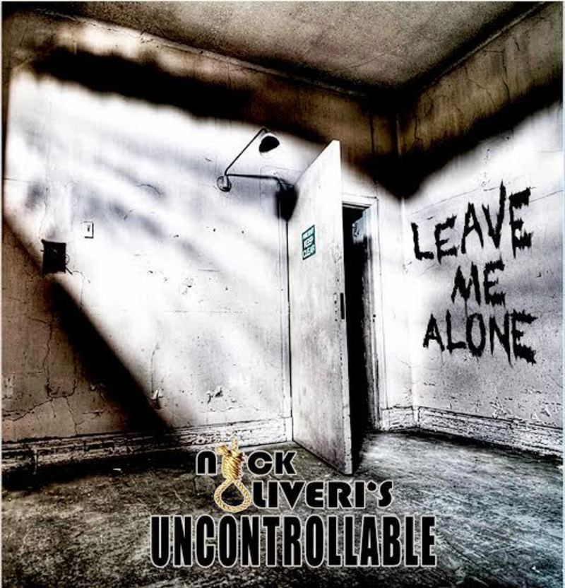 Nick Oliveri's Uncontrollable - Leave Me Alone- Out Sep 15th