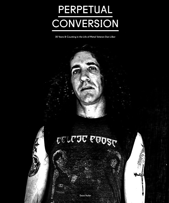 """Perpetual Conversation 30 Years & Counting in the Life of Metal Veteran Dan Lilker. Available now."