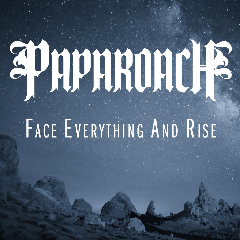 PapaRoach-FaceEverythingAndRise