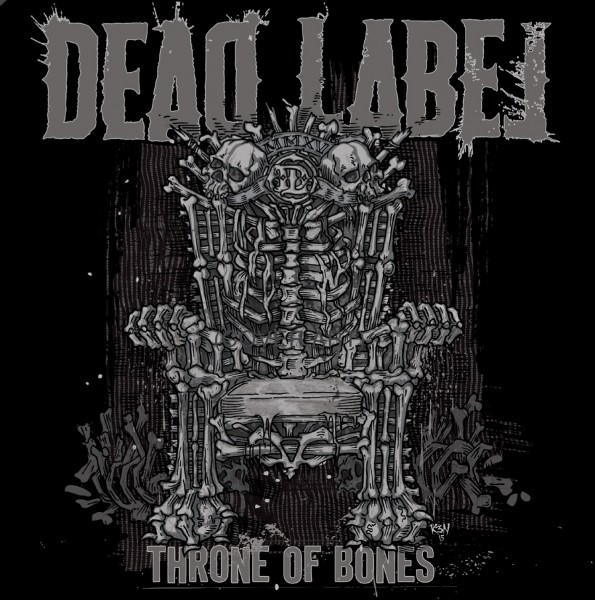 DEAD LABEL THRONE OF BONES COVER ARTWORK