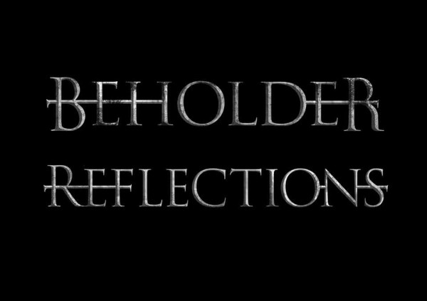 BEHOLDER REFLECTIONS