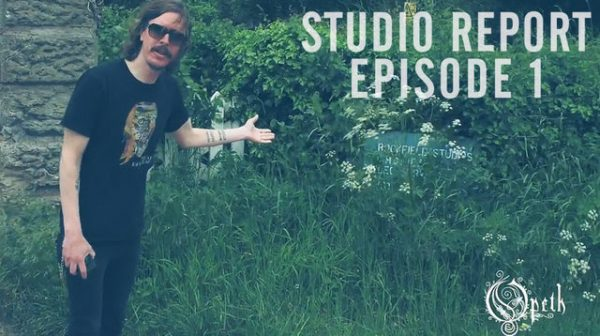Opeth Studio Report 1