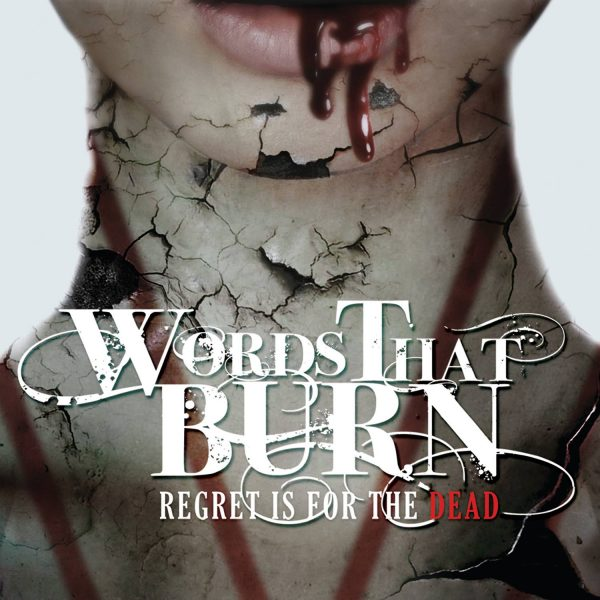 words that burn regret is for the dead
