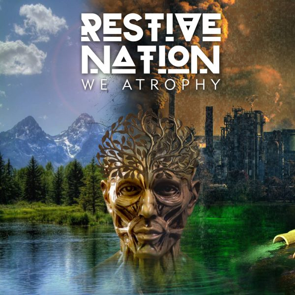 Restive Nation 'We Atrophy'